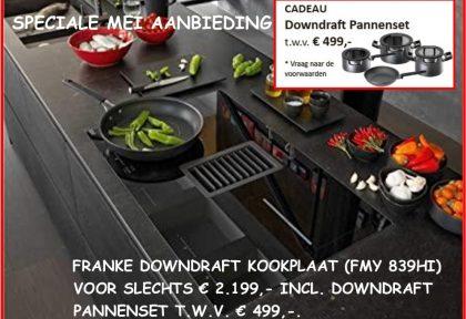 Mei aanbieding met Franke downdraft kookplaat